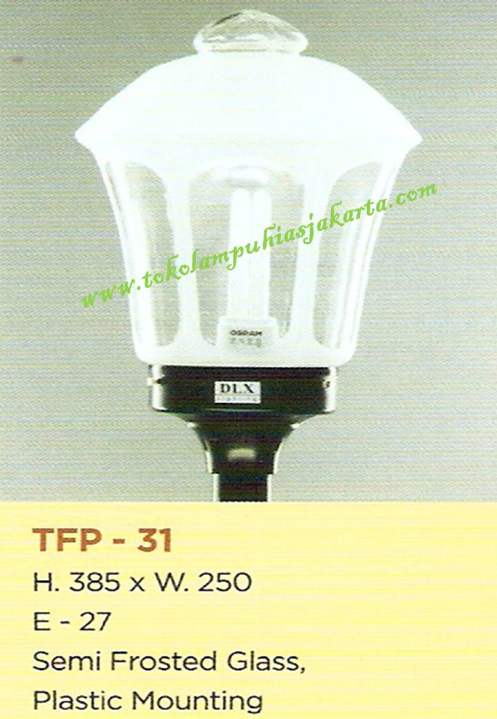 Lampu Taman TFP-31 Semi Frosted Glass